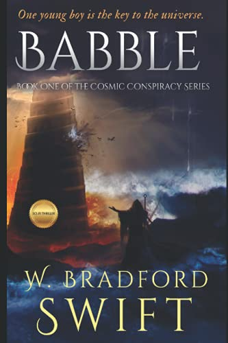Compare Textbook Prices for Babble: A Visionary Fiction Novel with a Science Fiction Theme  ISBN 9781930328129 by Swift, W.  Bradford,Swift, Brad