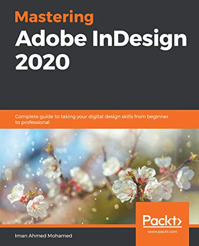 Mastering Adobe InDesign 2020: Complete guide to taking your digital design skills from beginner to professional (English Edition)