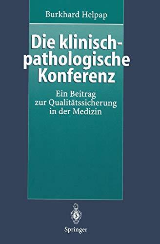 Die klinisch-pathologische Konferenz: Ein Beitrag Zur Qualitätssicherung In Der Medizin