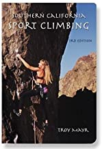 Southern California Sport Climbing - 3rd Edition by Troy Mayr (2004) Paperback