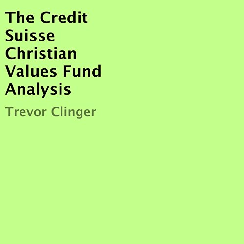 The Credit Suisse Christian Values Fund Analysis audiobook cover art