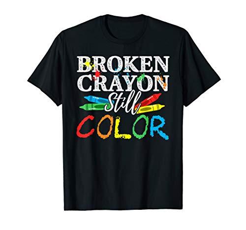 Mental Health Awareness Shirt Broken Crayons Still Color T-Shirt