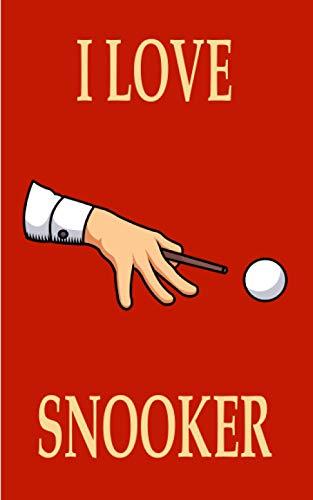 I love snooker - Notebook: Pianificatore   Diario   Blocco note   Quaderno   regalo perfetto per i giocatori di biliardo   quaderno a quadretti con ...   Dimensioni 5