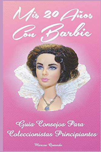 Mis 20 Años con Barbie: Guía Consejos para Coleccionistas Principiantes