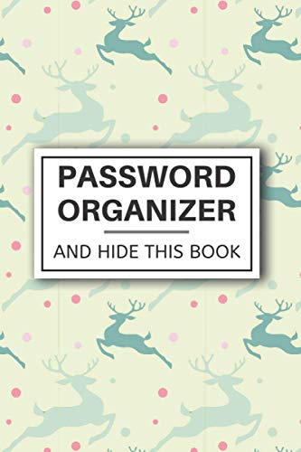 Passwords Organizer And Hide This Book: Password Logbook For Senior Women & Men ~ Password Tracker With Alphabetical Tabs ~ Password Keeper Mini Gifts - Cute Deer Reindeer Information Keeper
