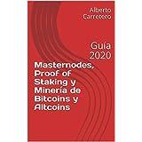 Masternodes, Proof of Staking y Minería de Bitcoins y Altcoins: Guía 2020 (Spanish Edition)