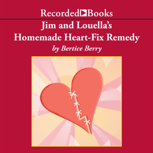 Jim and Louella's Homemade Heart-Fix Remedy  cover art