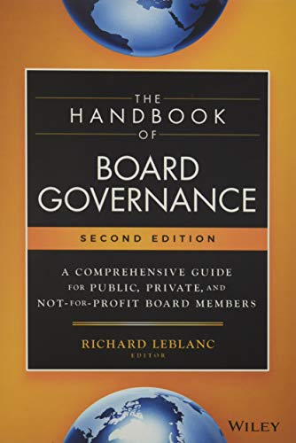 Compare Textbook Prices for The Handbook of Board Governance: A Comprehensive Guide for Public, Private, and Not-for-Profit Board Members 2 Edition ISBN 9781119537168 by Leblanc, Richard