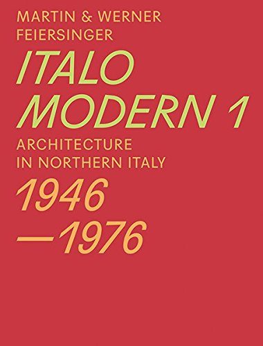 Italomodern 1: Architecture in Northern Italy 1946–1976