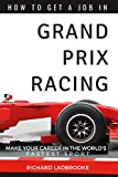 How To Get A Job In Grand Prix Racing: The startline for a career in motorsport