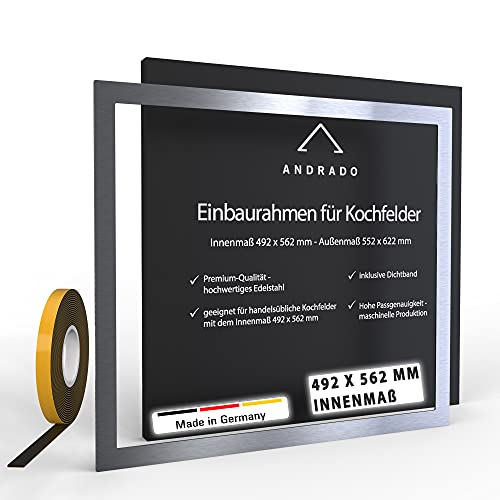 ANDRADO Einbaurahmen für Kochfelder - Premium-Edelstahl - 492 x 562 mm - Adapterrahmen aus Edelstahl - Edelstahlrahmen - Rahmen inklusive Dichtband
