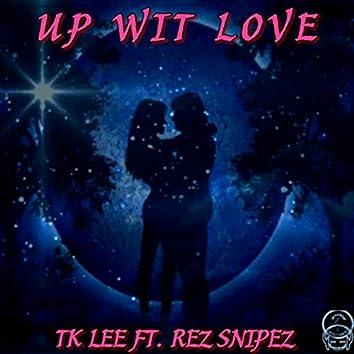 Up Wit Love (feat. Rez Snipez)