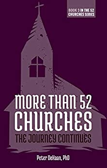 More Than 52 Churches: The Journey Continues by [Peter DeHaan]