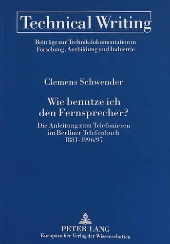 Wie Benutze Ich Den Fernsprecher?: Die Anleitung Zum Telefonieren Im Berliner Telefonbuch 1881-1996/97 (European University Studies. Series V, Economics and Managem)