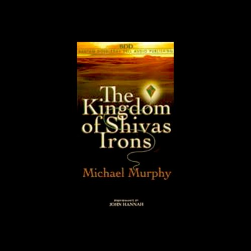 The Kingdom of Shivas Irons                   By:                                                                                                                                 Michael Murphy                               Narrated by:                                                                                                                                 John Hannah                      Length: 6 hrs and 11 mins     Not rated yet     Overall 0.0