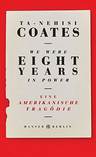 We were eight years in power: Eine amerikanische Tragödie