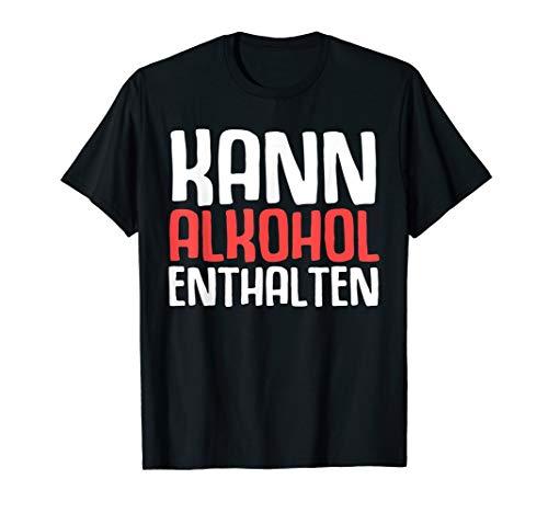 Kann Alkohol Enthalten - Lustiges Saufen Betrunken Geschenk T-Shirt