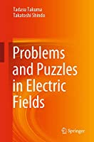 Problems and Puzzles in Electric Fields