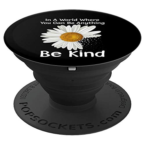 In A World Where You Can Be Anything Be Kind - Kindness PopSockets Grip and Stand for Phones and Tablets