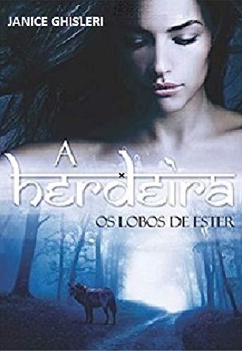 A HERDEIRA (Série Os Lobos de Ester - Livro 1)