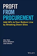 Profit from Procurement: Add 30% to Your Bottom Line by Breaking Down Silos (English Edition)