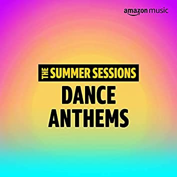 Summer Sessions: Dance Anthems