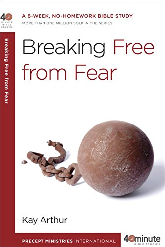 Breaking Free from Fear: A 6-Week, No-Homework Bible Study (40-Minute Bible Studies) (English Edition)