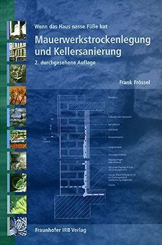 Mauerwerkstrockenlegung und Kellersanierung.: Wenn das Haus nasse Füße hat.
