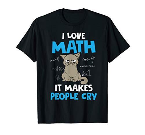 Funny Geschenk Cat Face T Shirt, Ich liebe Mathematische ES MACHT DIE MENSCHEN CRY