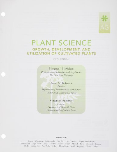 Plant Science: Growth, Development, and Utilization of Cultivated Plants, Student Value Edition