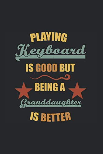 Good Keyboard Better Granddaughter: Dot Grid Journal or Notebook (6x9 Inches) with 120 pages