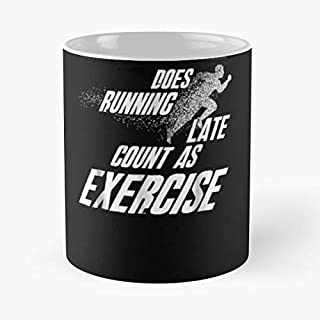 Does Running Late Count As Exercise Classic Mug Coffee Tea - 11 Oz Mugs Unique Ceramic Novelty Cup, The Best Gift For Holidays
