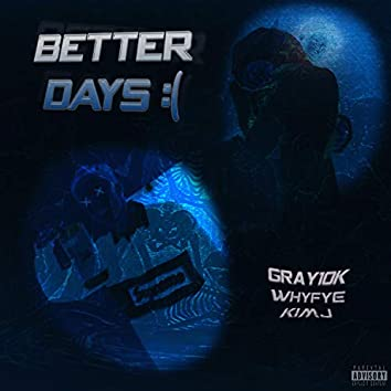 Better Days (feat. Whyfye)
