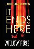 It Ends Here (Rebekka Franck Mystery)