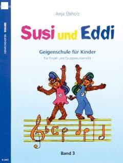 SUSI + EDDI 3 GEIGENSCHULE FUER KINDER - arrangiert für Violine [Noten / Sheetmusic] Komponist: ELSHOLZ ANJA
