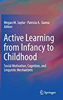 Active Learning from Infancy to Childhood: Social Motivation, Cognition, and Linguistic Mechanisms