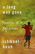 Ishmael Beah: A Long Way Gone : Memoirs of a Boy Soldier (Hardcover); 2007 Edition