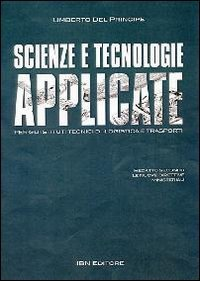 Scienze e Tecnologie Applicate. Per gli Istituti tecnici di logistica e trasporti