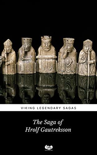 The Saga of Hrolf Gautreksson (Viking Legendary Sagas Book 19)