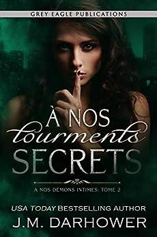 À nos tourments secrets (À nos démons intimes t. 2) par [J.M. Darhower, Valentin Translation, Mylène Régnier]