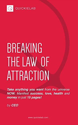 Breaking The Law Of Attraction Take Anything You Want From The Universe Now Manifest Success Love Health And Money In Just 15 Pages Kindle Edition By Ceo Self Help Kindle Ebooks