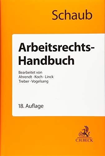 Arbeitsrechts-Handbuch: Systematische Darstellung und Nachschlagewerk für die Praxis