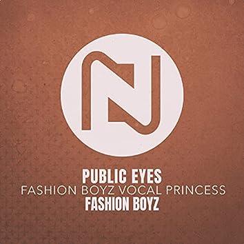 Public Eyes (Fashion Boyz Vocal Princess)