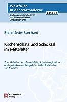 Kirchenschatz Und Schicksal Im Mittelalter (Westfalen in Der Vormoderne)