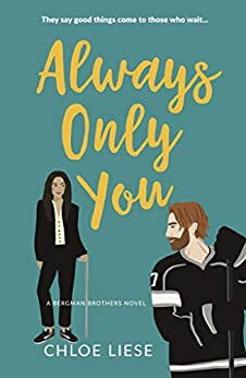 Always Only You (Bergman Brothers Book 2) by [Chloe Liese]
