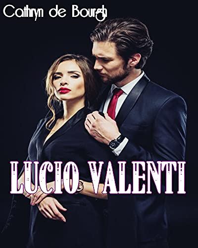 Lucio Valenti: Saga Valenti 1 de Cathryn de Bourgh