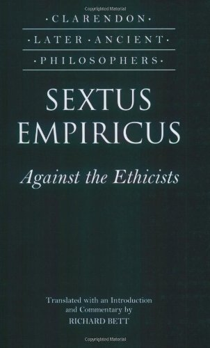 Sextus Empiricus: Against the Ethicists: (Adversus Mathematicos XI) (Clarendon Later Ancient...