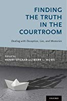 Finding the Truth in the Courtroom: Dealing With Deception, Lies, and Memories