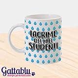 Tazza mug 11oz con stampa Lacrime dei miei studenti, idea regalo divertente per insegnante, maestra, professore, professoressa scuola liceo università