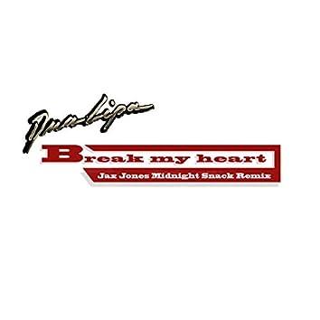 Break My Heart (Jax Jones Midnight Snack Remix)